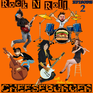 Rock N Roll Cheeseburger Episode 2 with Amber Tozer