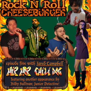 Rock N Roll Cheeseburger Episode 5 with Jared Campbell