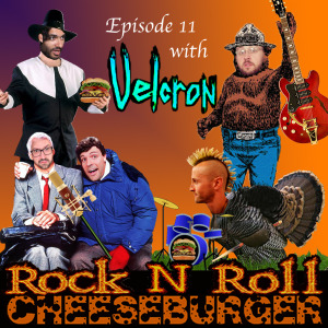 Rock N Roll Cheeseburger episode 11 Thanksgiving with Velcron