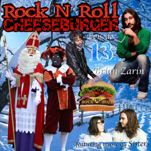 Rock N Roll Cheeseburger ep. 13 with Brian Zarin