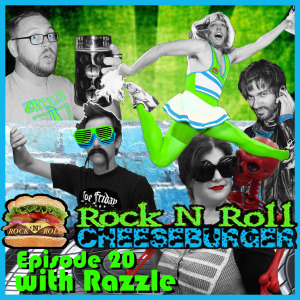 Razzle in Rock N Roll Cheeseburger Ep 20 with Kyle Duncan Graham, Dan Lawler, Tikku Sircar, and Celia Finkelstein.