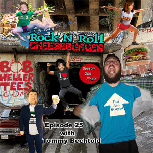 Rock N Roll Cheeseburger season finale with Tommy Bechtold
