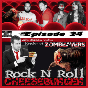 Jordan Rubin in Rock N Roll Cheeseburger episode 24 with Kyle Duncan Graham, Dan Lawler, Tikku Sircar, Valerie Tosi, Zombeavers